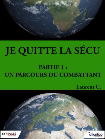 Je quitte la Sécu (2 Tomes) - Laurent C.