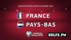 France Pays-Bas Qualif coupe du monde 31 août 2017 HDTV 720p