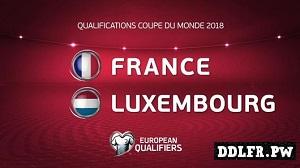 France Luxembourg Qualif coupe du monde 03 Septembre 2017 HDTV 720p