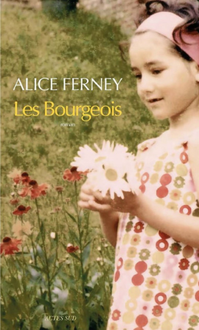 Les Bourgeois - Alice Ferney  (2017)