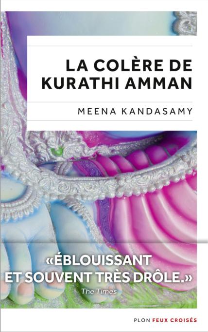 La Colère de Kurathi Amman - Meena Kandasami (2017)