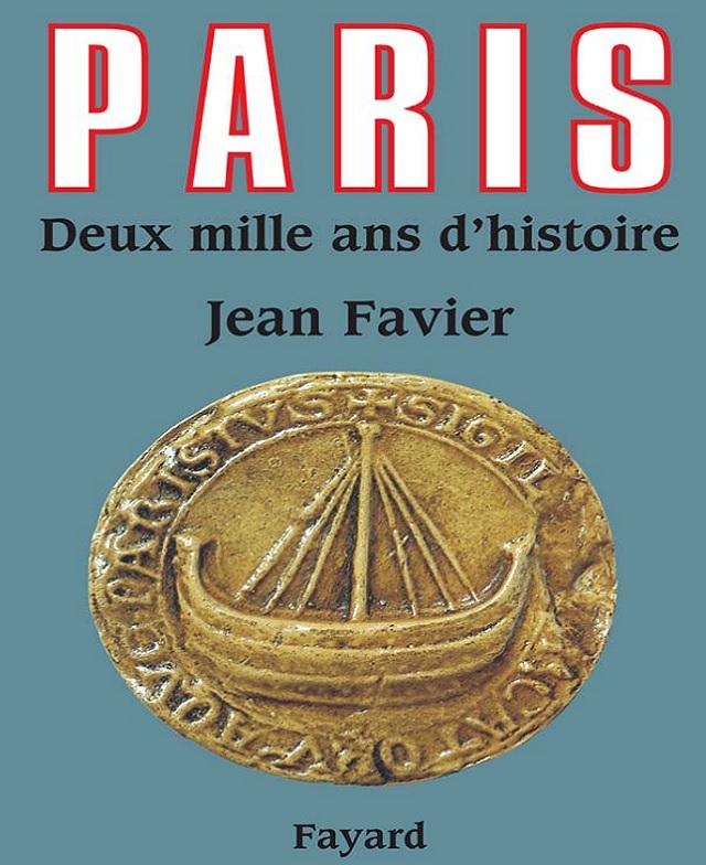 Paris Deux Mille Ans D'histoire - Jean Favier