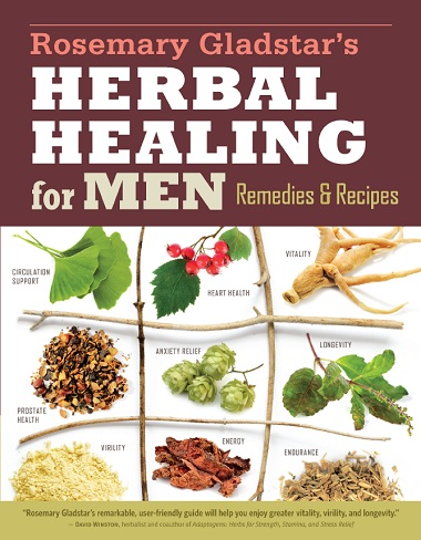 Rosemary Gladstar's Herbal Healing for Men: Remedies and Recipes by Rosemary Gladstar