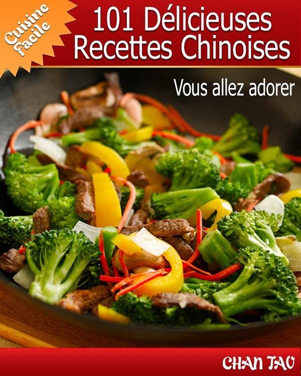 TELECHARGER MAGAZINE 101 Délicieuses Recettes Chinoises - simplicité et onctuosité de la cuisine de l'empire du milieu