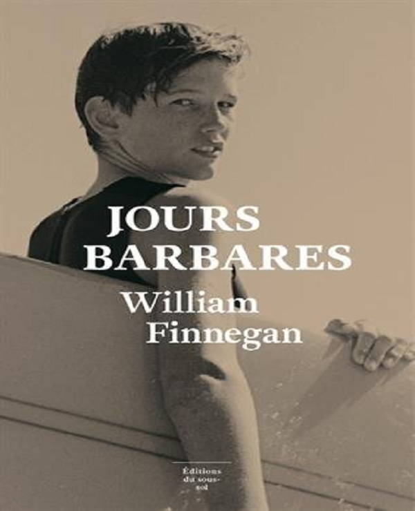 TELECHARGER MAGAZINE Jours Barbares (Rentrée Littérature 2017) - Finnegan William