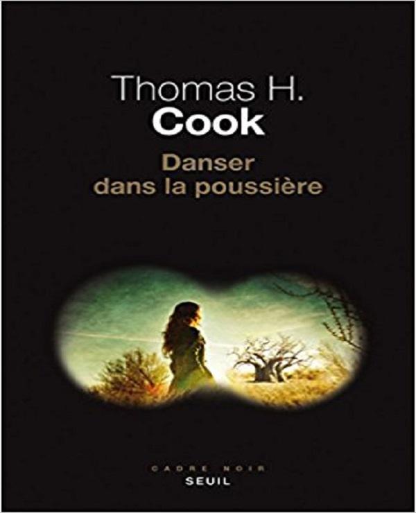 Danser dans la poussière (2017) - Thomas H Cook