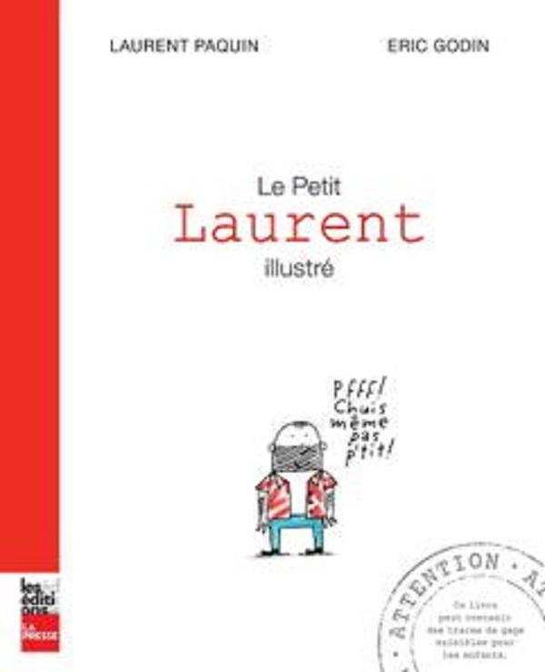 """Laurent Paquin, Éric Godin, """"Le petit Laurent illustré"""""""