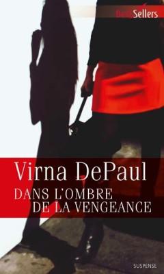 Dans l'ombre de la vengeance - Virna DePaul