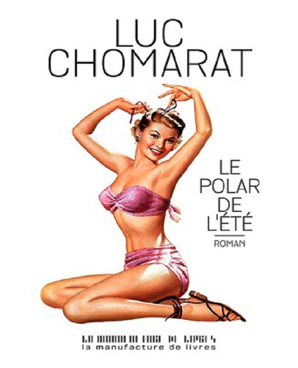 TELECHARGER MAGAZINE Le polar de l'été - Luc Chomarat (2017)