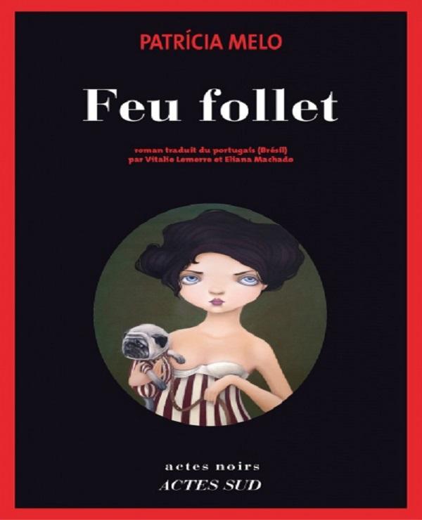 TELECHARGER MAGAZINE Patricia Melo - Feu follet (2017)