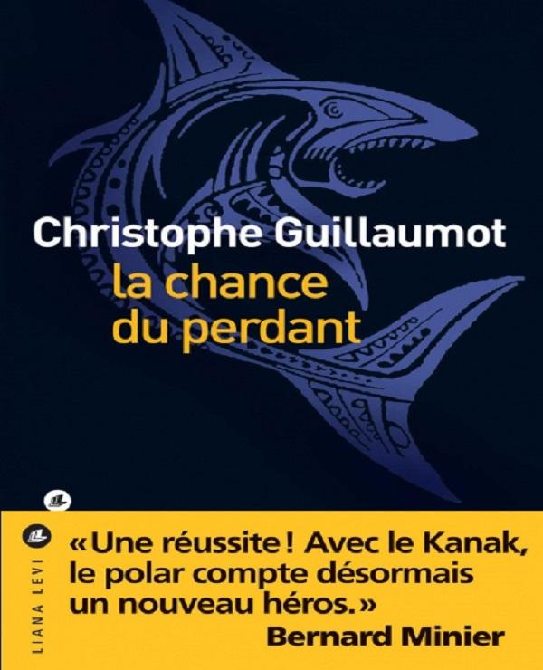 TELECHARGER MAGAZINE La chance du perdant (2017) - Christophe Guillaumo