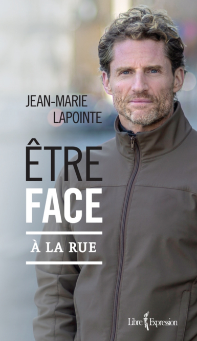 Être face à la rue - Jean-Marie Lapointe 2017