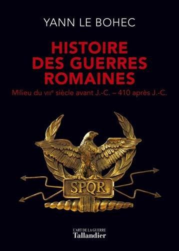 Yann Le Bohec – Histoire des guerres romaines (2017)
