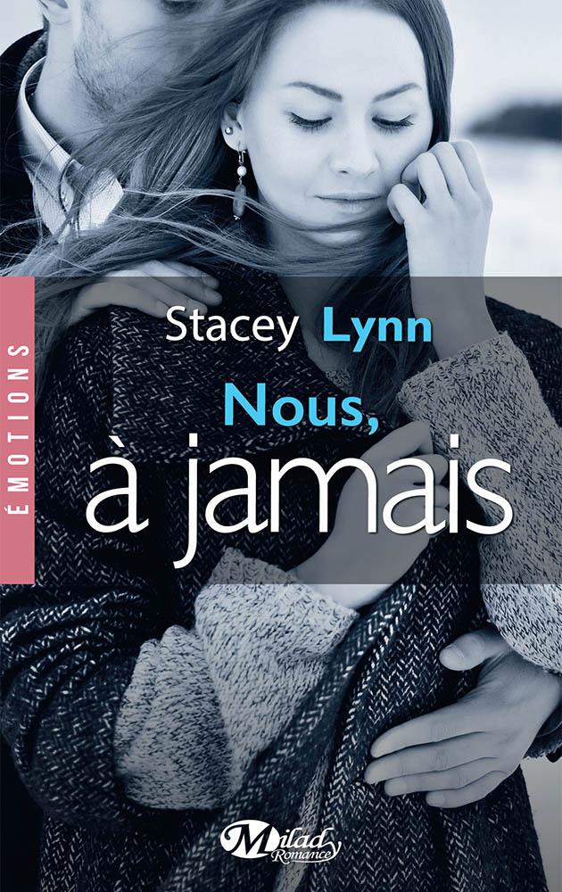 Stacey Lynn – Nous, à jamais (2017)