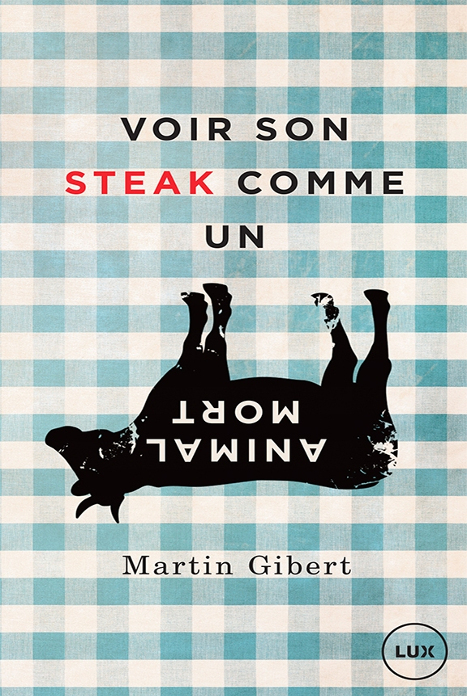 Voir son steak comme un animal mort - Martin Gibert