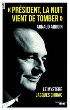 Président, la nuit vient de tomber - Arnaud Ardoin