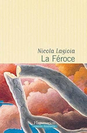 Nicola Lagioia – La Féroce (2017)
