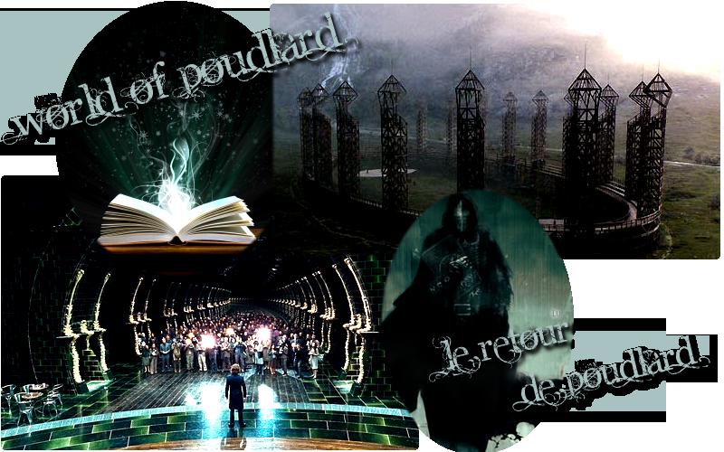 World of Poudlard (Le retour de Poudlard)