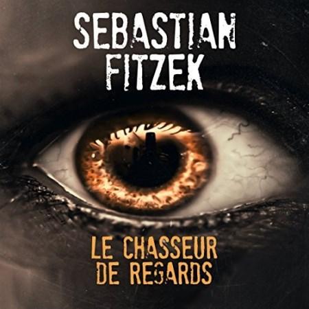 Sebastian Fitzek Tome 2 - Le chasseur de regards