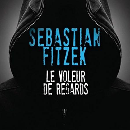 Sebastian Fitzek Tome 1 - Le voleur de regards