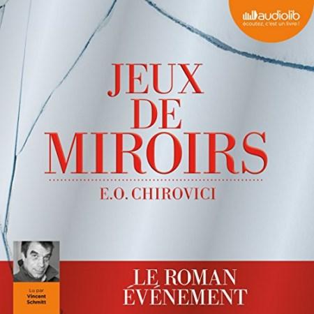 E. O. Chirovici - Jeux de miroirs