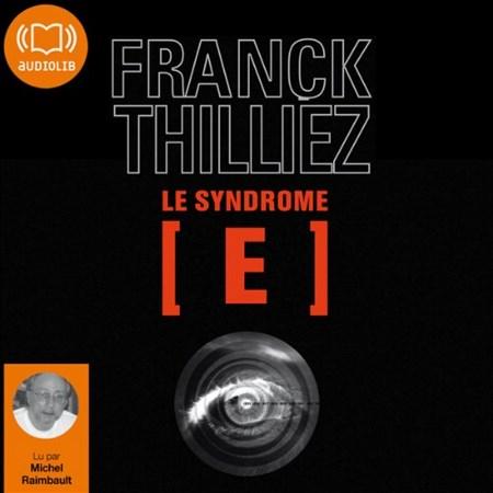 [Livre Audio] Franck Thilliez Tome 1 - Le syndrome E