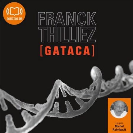[Livre Audio] Franck Thilliez Tome 2 - Gataca