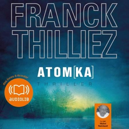 [Livre Audio]  Franck Thilliez Tome 3 - Atom[ka]