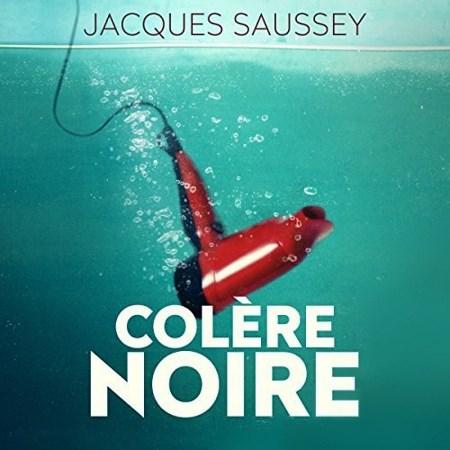 Jacques Saussey Tome 1 - Colère noire