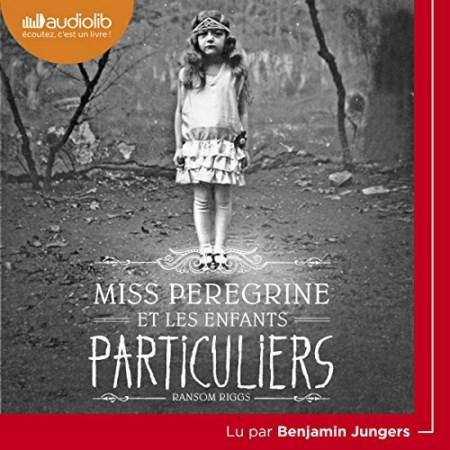 Ransom Riggs - Série Miss Peregrine et les enfants particuliers (5 Tomes)