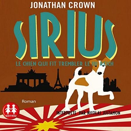 Jonathan Crown  Sirius - Le chien qui fit trembler le 3e Reich