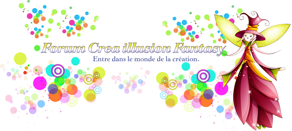 Forum créa illusion fantasy