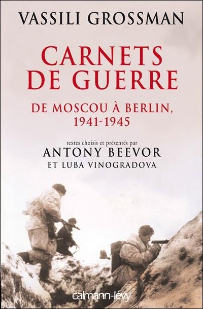 Carnets de Guerre - De Moscou à Berlin 1941-1945 - Vassili Grossman