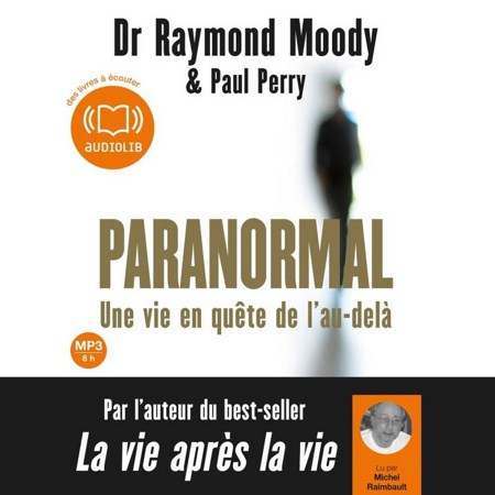 Raymond Moody & Paul Perry - Paranormal