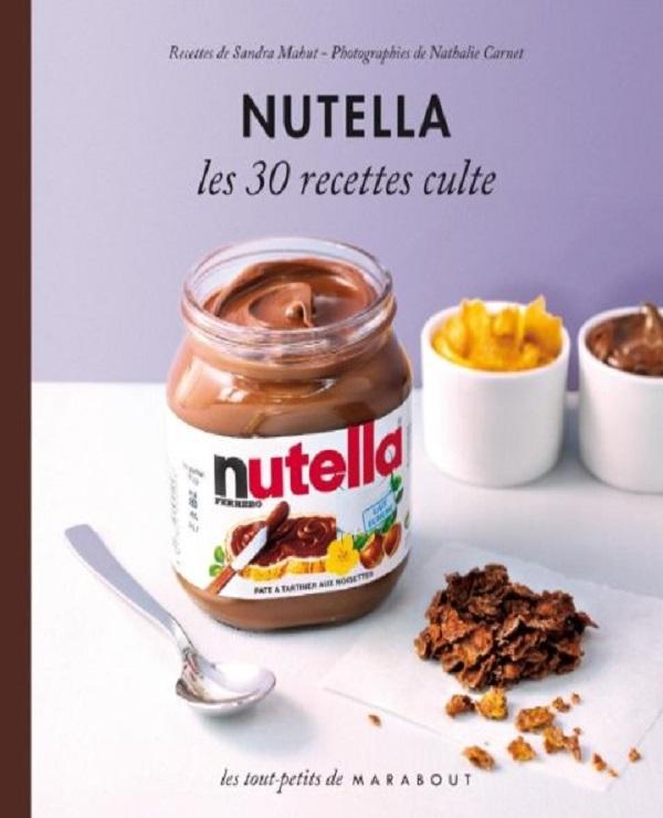 TELECHARGER MAGAZINE Collectif - Nutella : Les 30 recettes culte