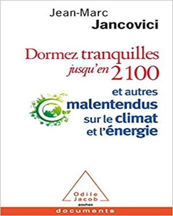 TELECHARGER MAGAZINE Dormez tranquilles jusqu'en 2100 - Jean-Marc Jancovici (2017)