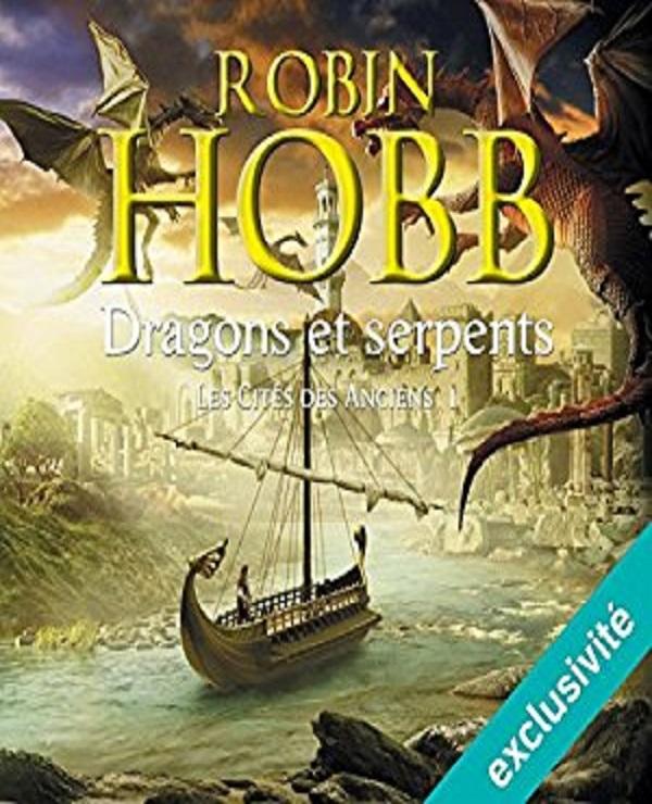TELECHARGER MAGAZINE Robin Hobb - Les cités des Anciens - Tome 1 : Dragons et serpents