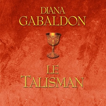 Diana Gabaldon Tome 2 - Le Talisman
