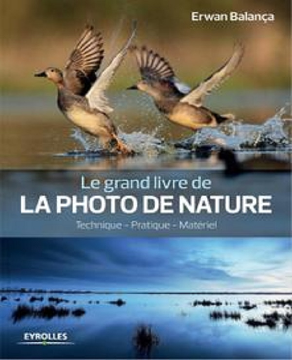TELECHARGER MAGAZINE Le grand livre de la photo de nature : Technique - Pratique - Matériel