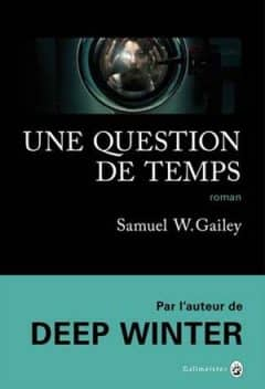 Une question de temps - Samuel W. Gailey (2018)