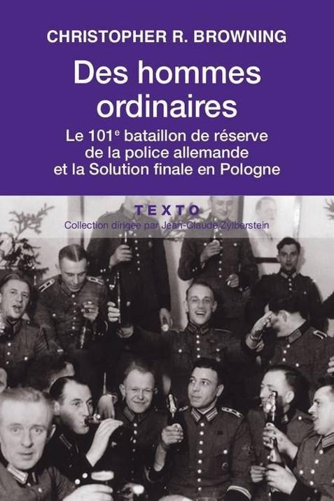 Des hommes ordinaires - La solution finale en Pologne - Christopher R. Browning