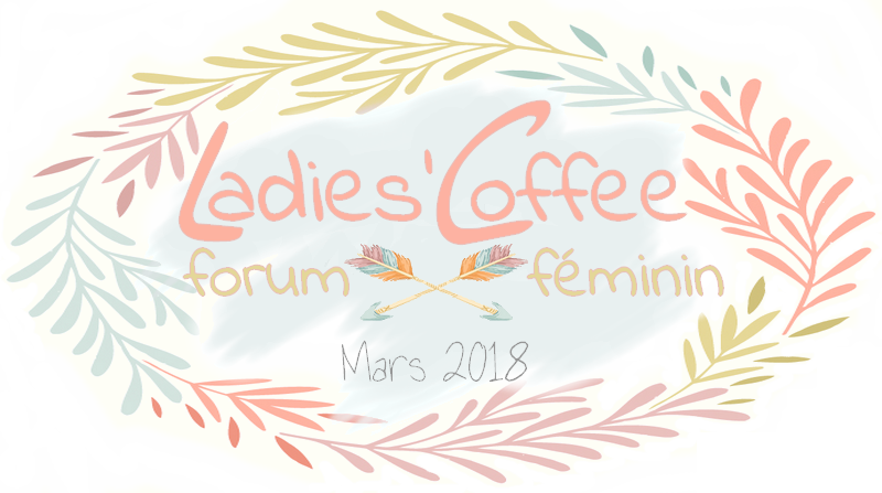 Ladies'coffee - forum féminin