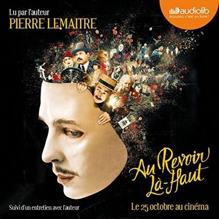 Pierre Lemaitre - Au revoir là-haut