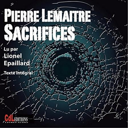Pierre Lemaitre - Sacrifices