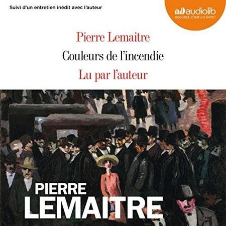 Pierre Lemaitre  Couleurs de l'incendie