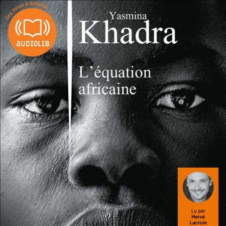 [Livre Audio] Yasmina Khadra - L'Equation africaine