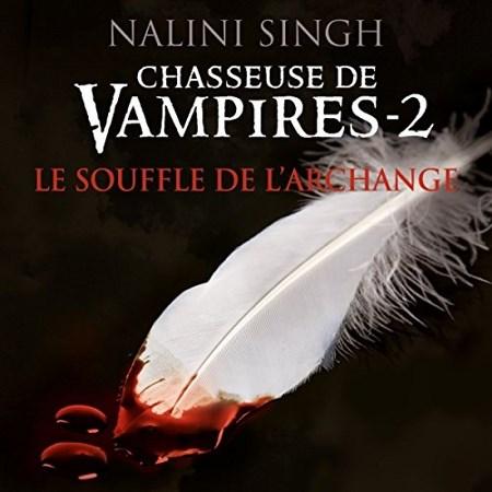 Nalini Singh Tome 2 - Le souffle de l'archange