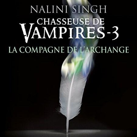 Livres Audio - Nalini Singh Tome 3 - La compagne de l'archange Mp3