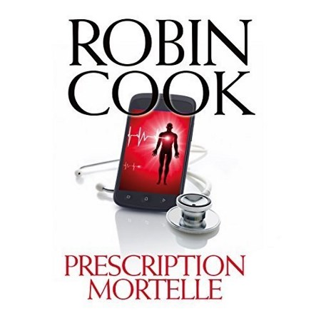 [Livre Audio] Robin Cook - Prescription mortelle