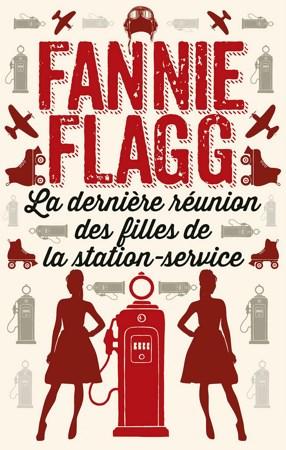 Fannie Flagg  La derniere reunion des filles de la station service